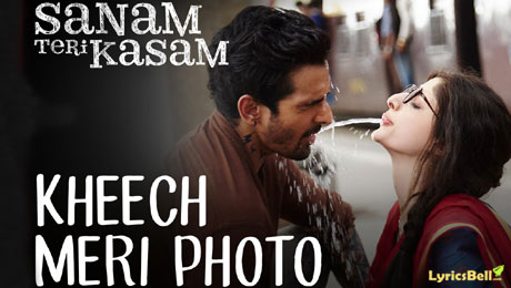 Kheech Meri Photo lyrics from Sanam Teri Kasam