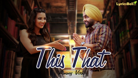 This That Lyrics by Ammy Virk - Dil Wali Gal