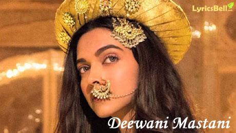 Deewani Mastani lyrics from Bajirao Mastani