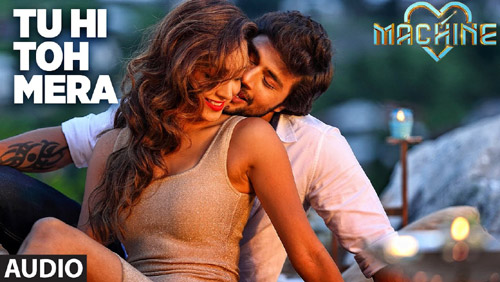 Tu Hi Toh Mera Lyrics from Machine