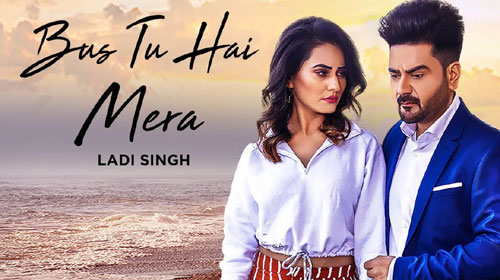 Bas Tu Hai Mera Lyrics by Ladi Singh